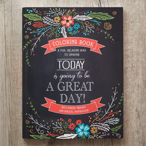 Today Is Going To Be A Great Day - Inspirational Adult Coloring Book