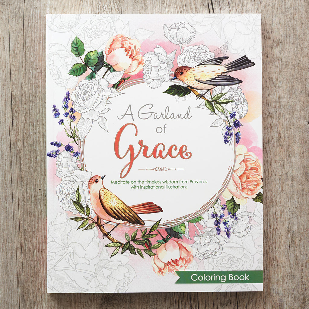 Garland of Grace: An Inspirational Adult Coloring Book Featuring the Proverbs