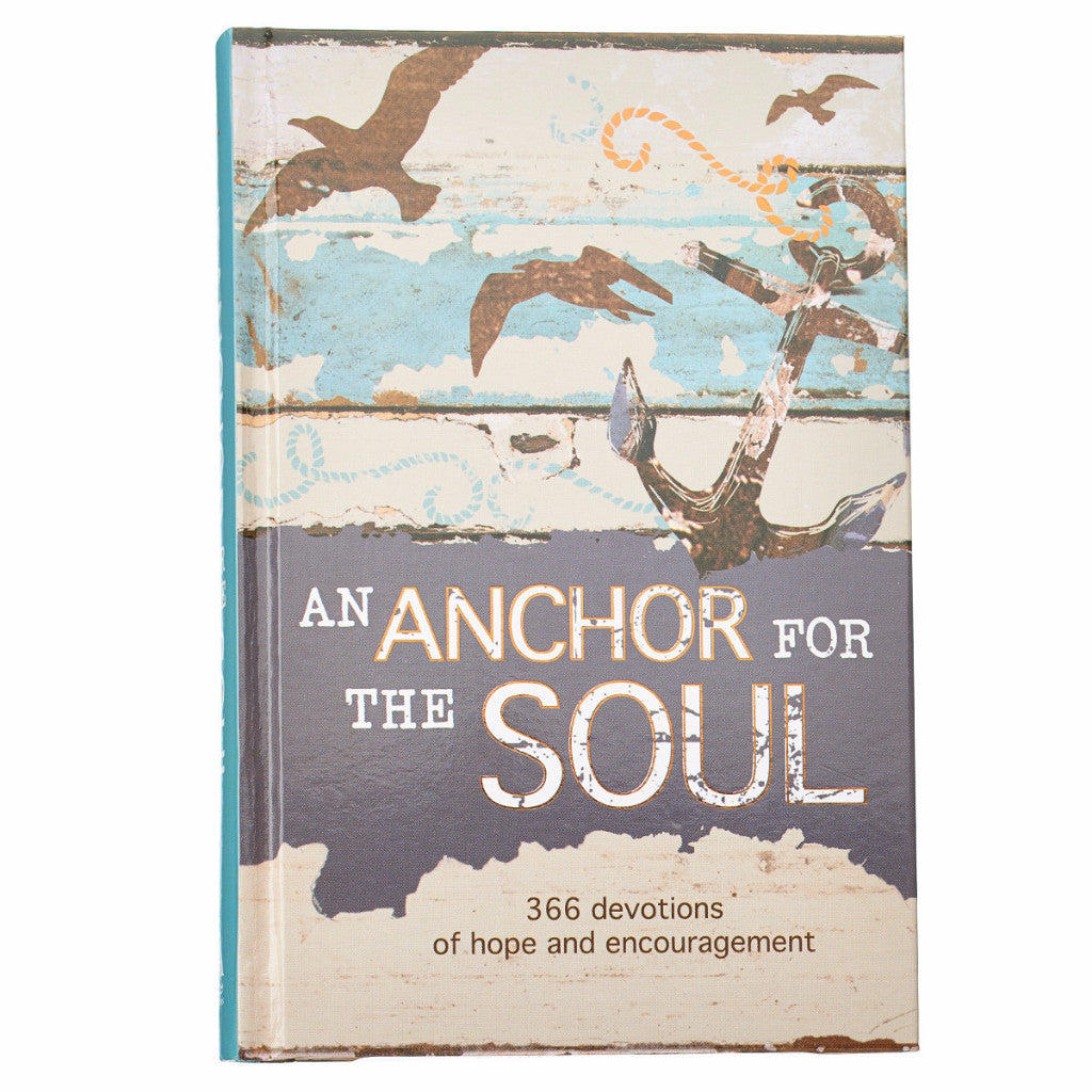 An Anchor For The Soul: 366 Devotions of Hope And Encouragement