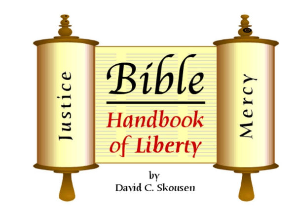 The Holy Bible -- Handbook of Liberty