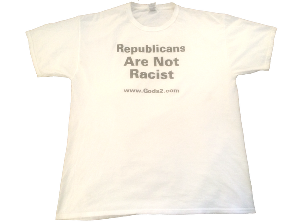 (A-1) Republicans are not Racist T-Shirt.