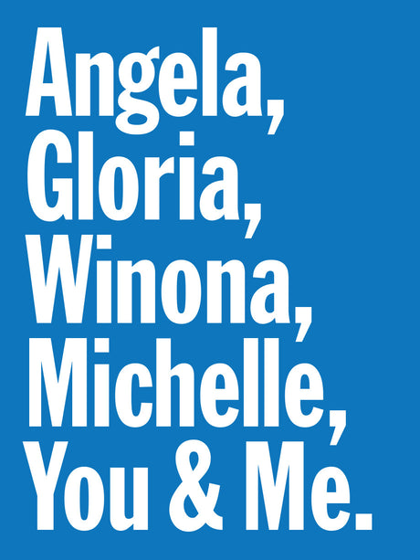 Angela, Gloria, Winona, Michelle, You and Me