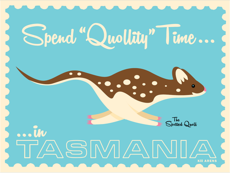 Spend Quollity Time In Tasmania Print