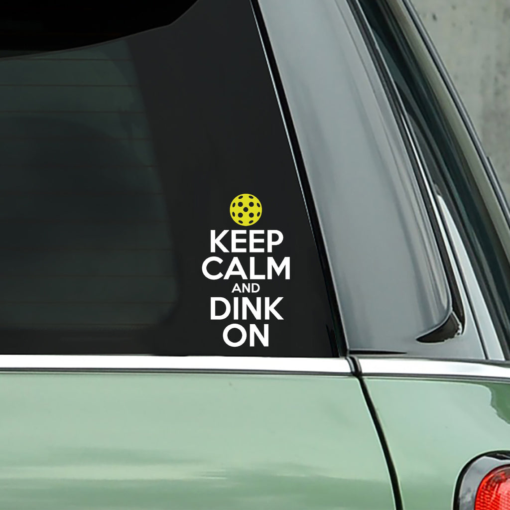 Pickleball Decal Keep Calm and Dink On - Bumper Sticker