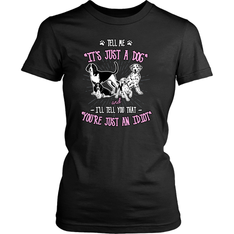 'Tell Me It's Just A Dog' District Womens Shirt