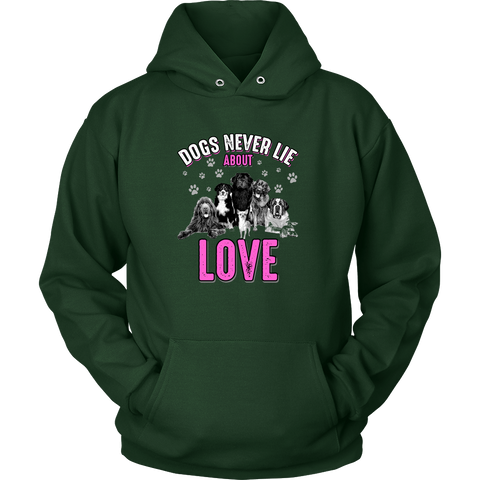 'Dogs Never Lie About Love' Hoodie