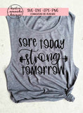 Sore Today Strong Tomorrow SVG DXF EPS PNG Cut File • Cricut • Silhouette