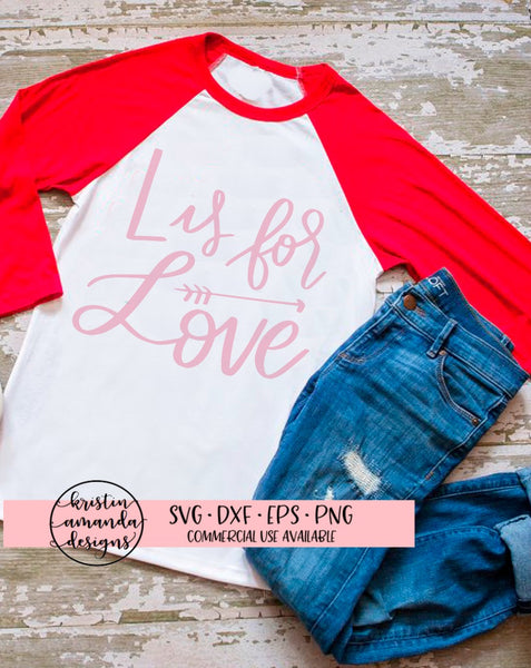 L is for Love Valentine's Day SVG DXF EPS PNG Cut File • Cricut • Silhouette - SVG File Cricut Kristin Amanda Designs