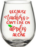 Because Teachers Can't Live Off Apples Alone Wine SVG DXF EPS PNG Cut File • Cricut • Silhouette