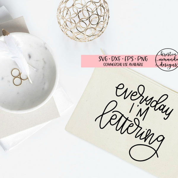 Everyday I'm Lettering SVG DXF EPS PNG Cut File • Cricut • Silhouette