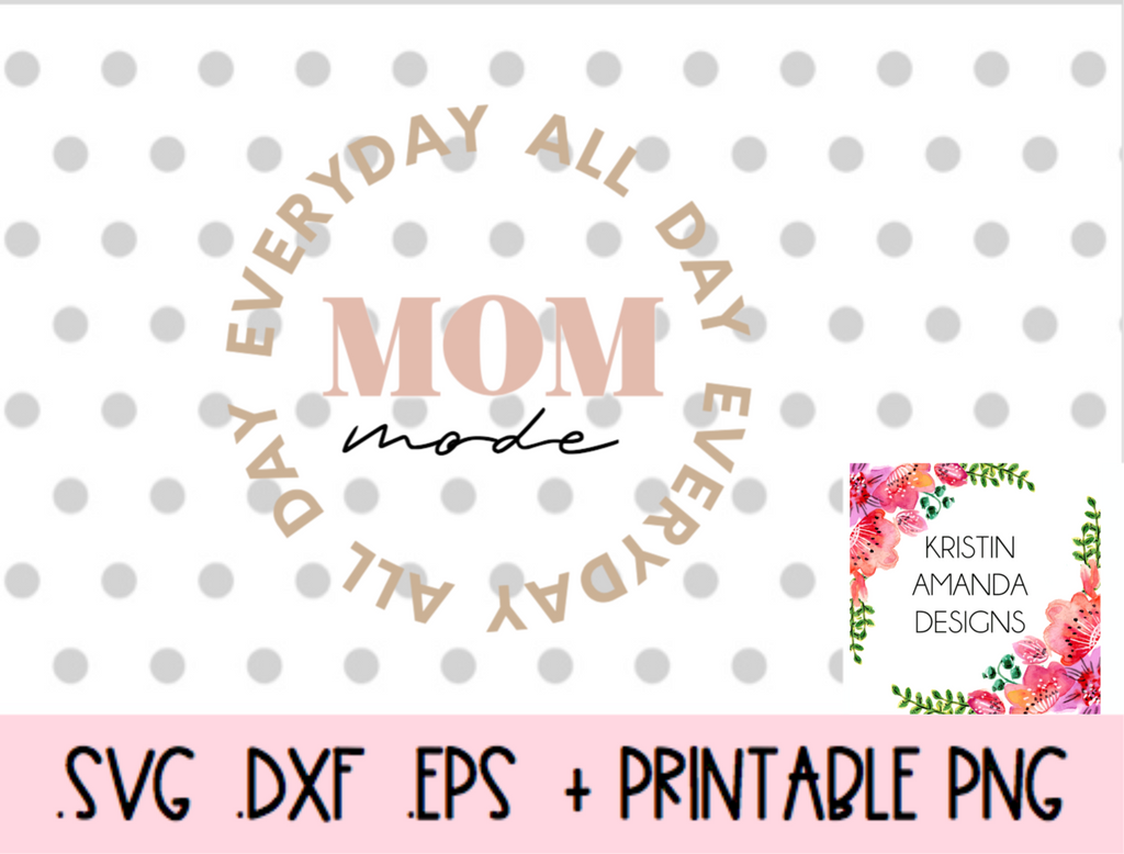 Mom Mode Blessed Mama Mother S Day Svg Dxf Eps Png Cut File Cricut Kristin Amanda Designs