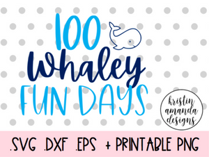 100 Whaley Fun Days 100th Day of School SVG DXF EPS PNG Cut File • Cricut • Silhouette