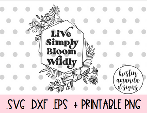 Live Simply Bloom Wildly Spring Easter SVG DXF EPS PNG Cut File • Cricut • Silhouette