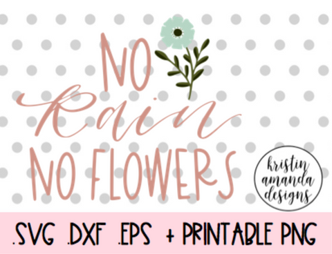 No Rain No Flowers Spring Easter SVG DXF EPS PNG Cut File • Cricut • Silhouette
