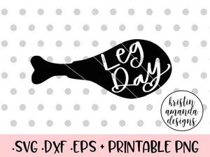Leg Day Thanksgiving Fall SVG DXF EPS PNG Cut File • Cricut • Silhouette - SVG File Cricut Kristin Amanda Designs
