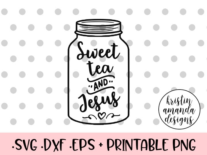 Sweet tea and jesus mason jar svg dxf eps png cut file cricut silh sweet tea and jesus mason jar svg dxf eps png cut file cricut silhouette pronofoot35fo Images