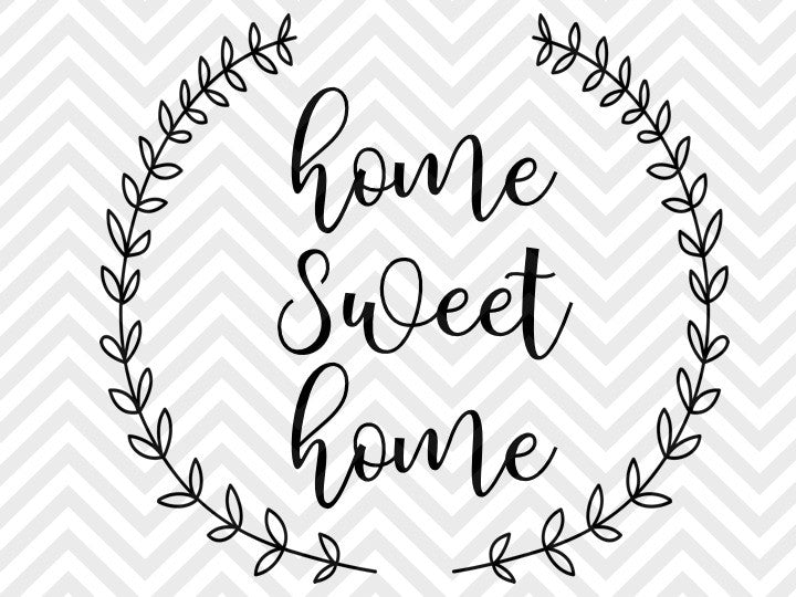 Home Sweet Home Laurel Wreath Farmhouse Svg And Dxf Eps