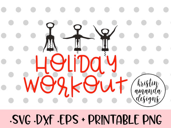Download Holiday Workout Wine SVG DXF EPS PNG Cut File • Cricut ...
