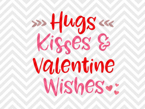 Hugs Kisses and Valentine Wishes SVG and DXF EPS Cut File • Cricut • Silhouette - SVG File Cricut Kristin Amanda Designs