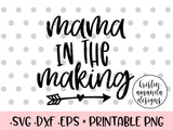 Mama in the Making Pregnant SVG DXF EPS PNG Cut File • Cricut • Silhouette