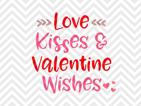 Love Kisses and Valentine Wishes SVG and DXF EPS Cut File • Cricut • Silhouette - SVG File Cricut Kristin Amanda Designs