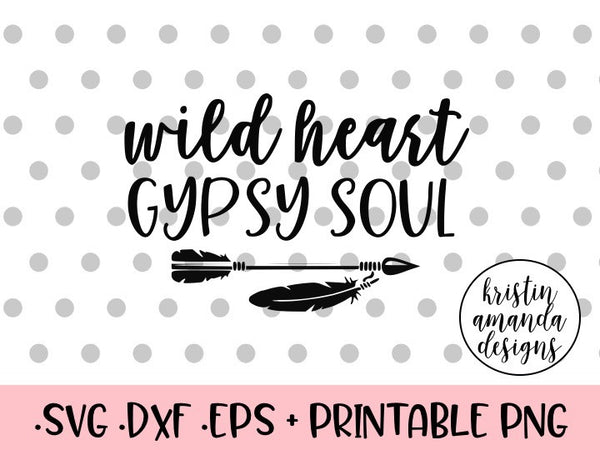 wild heart gypsy soul svg dxf eps png cut file cricut silhouette. Black Bedroom Furniture Sets. Home Design Ideas