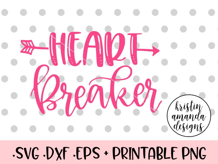 Heart Breaker Valentine's Day SVG DXF EPS PNG Cut File • Cricut • Silhouette - SVG File Cricut Kristin Amanda Designs
