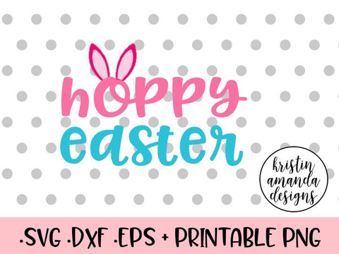 Hoppy Easter SVG DXF EPS PNG Cut File • Cricut • Silhouette - SVG File Cricut Kristin Amanda Designs