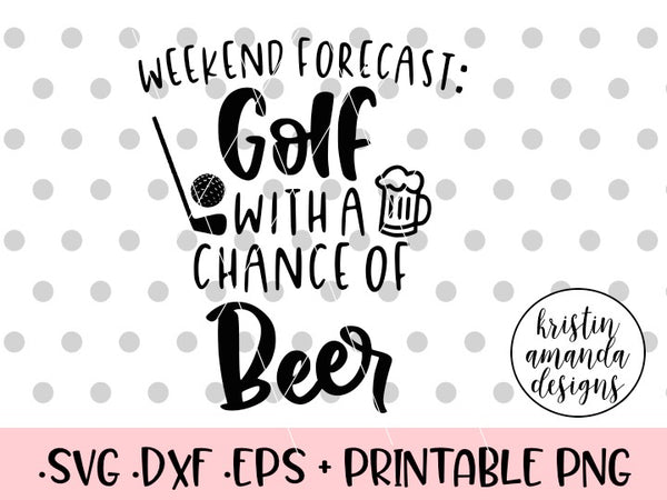 Download Weekend Forecast Golf with a Chance of Beer SVG DXF EPS ...