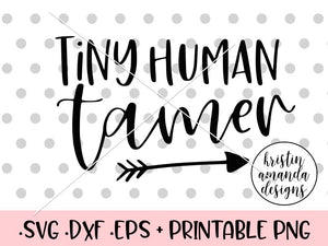 Tiny Human Tamer SVG DXF EPS PNG Cut File • Cricut • Silhouette