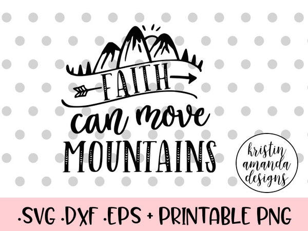 faith can move mountains svg cut file