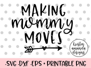 Making Mommy Moves SVG DXF EPS PNG Cut File • Cricut • Silhouette