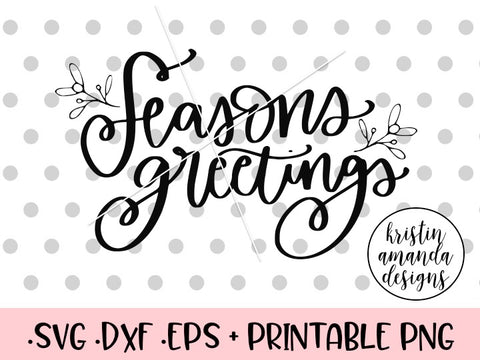 Seasons Greetings Christmas SVG DXF EPS PNG Cut File • Cricut • Silhouette - SVG File Cricut Kristin Amanda Designs