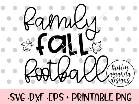 Family Fall Football Fall SVG DXF EPS PNG Cut File • Cricut • Silhouette