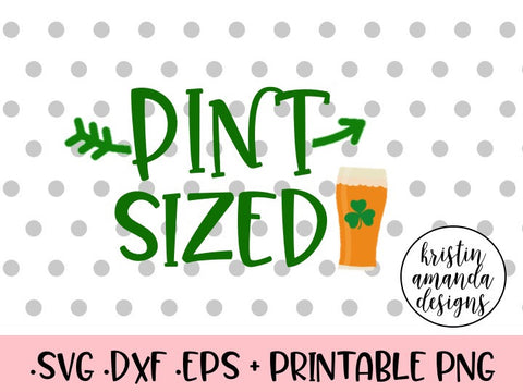 Pint Sized St. Patrick's Day SVG DXF EPS Cut File • Cricut • Silhouette - SVG File Cricut Kristin Amanda Designs