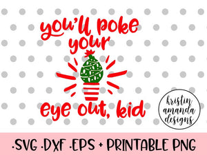 Christmas And Hanukkah Svg Dxf Png Cut Files Cricut Silhouette Tagged You Ll Shoot Your Eye Out Kid Svg Kristin Amanda Designs