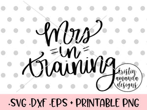 Mrs. In Training SVG DXF EPS PNG Cut File • Cricut • Silhouette
