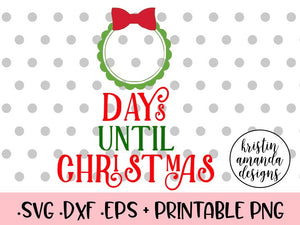 Days Until Christmas Printable.Days Until Christmas Countdown Svg Dxf Eps Png Cut File Cricut Silhouette