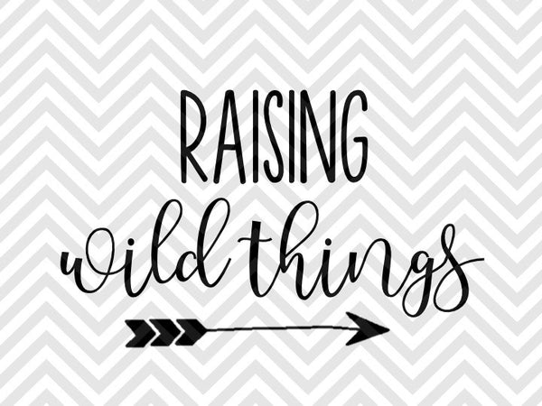 Raising Wild Things Mom Life Shirt Svg And Dxf Eps Cut