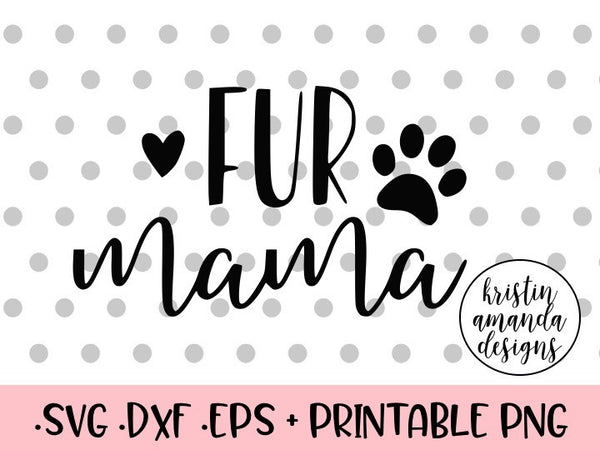 fur mama svg cut file