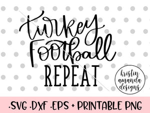 Turkey Football Repeat Thanksgiving SVG DXF EPS PNG Cut File • Cricut • Silhouette - SVG File Cricut Kristin Amanda Designs