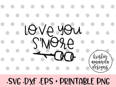 love you s'more svg cut file