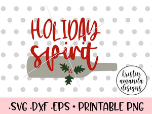 Holiday Spirit Christmas SVG DXF EPS PNG Cut File • Cricut • Silhouette - SVG File Cricut Kristin Amanda Designs