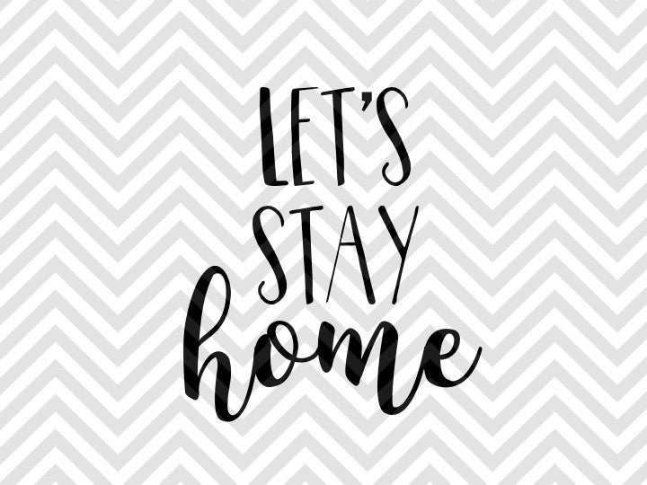 Download Let's Stay Home Farmhouse SVG and DXF EPS Cut File ...