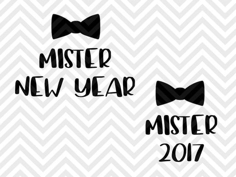 Mister New Year 2017 Celebrate Midnight Bow Tie SVG and DXF EPS Cut File • PNG • Vector • Calligraphy • Download File • Cricut • Silhouette - SVG File Cricut Kristin Amanda Designs