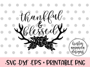 Thanksgiving Svg Dxf And Png Cut Files Tagged Thankful And Blessed Svg Kristin Amanda Designs