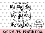 First Day Yes Day Best Day Customizable Wedding Dates Sign SVG DXF EPS PNG Cut File • Cricut • Silhouette