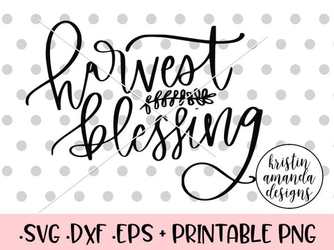 Harvest Blessings Hand Lettered SVG DXF EPS PNG Cut File • Cricut • Silhouette