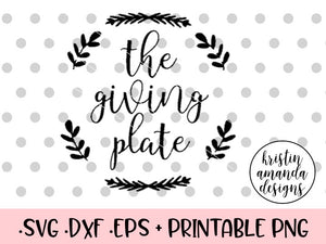 The Giving Plate Thanksgiving SVG and DXF Cut File • Png • Download File • Cricut • Silhouette - SVG File Cricut Kristin Amanda Designs