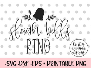 Sleigh Bells Ring Christmas SVG DXF EPS PNG Cut File • Cricut • Silhouette